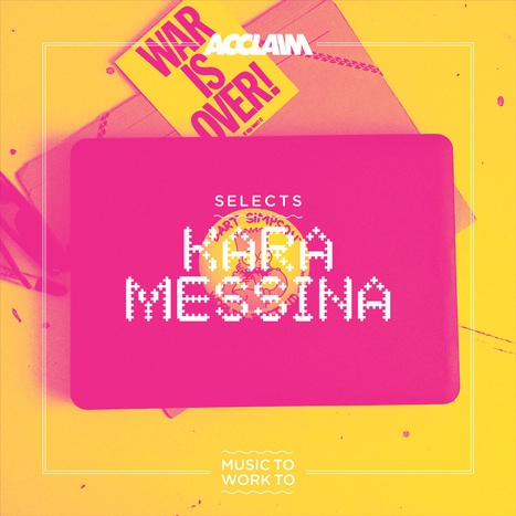 SELECTS: Kara Messina – Music To Work To | Acclaim | Recommended Music to Work to | Scoop.it