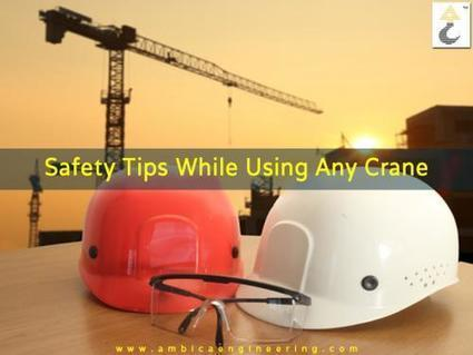 Crane Manufacturers Describe 5 Mistakes Which Are Done By Any Crane Operator | Ambica Engineering | Scoop.it