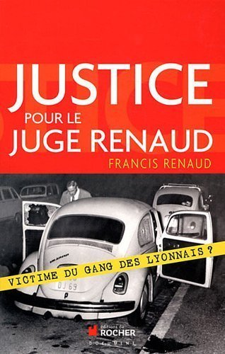 LYon-Actualités.fr: Assassinat du juge Renaud : l'intime conviction de son fils Francis | LYFtv - Lyon | Scoop.it