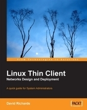 #Linux Thin Client Networks Design and Deployment - Free Download #eBook - pdf | Desktop OS - News & Tools | Scoop.it
