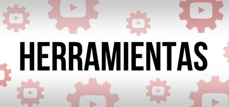 5 herramientas para trabajar con YouTube | educacion-y-ntic | Scoop.it
