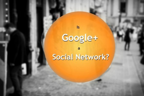 Is Google Plus a Social Networking Platform? | Web Presence Optimization | Scoop.it