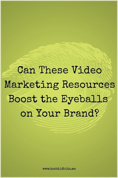 Can These Video Marketing Resources Boost the Eyeballs on Your Brand? | Digital-News on Scoop.it today | Scoop.it