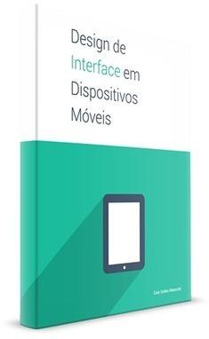 ensaio/visual.. book Design de Interface em Dispositivos Móveis | Educação, EaD e Games | Scoop.it