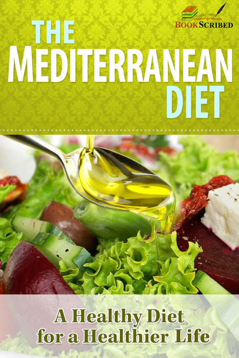 The Mediterranean Diet: A Healthy Diet for a Healthier Life launches on Amazon.com and Nook | eBooks on Health, Mind, Life and everything in between | Scoop.it