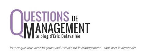 Le leadership, une compétence managériale - Questions de Management - Le blog d'Eric Delavallée | Sens&co | Scoop.it
