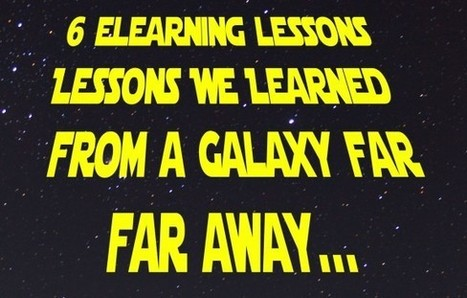 6 eLearning Lessons We Learned from a Galaxy Far Far Away... | Learning & Mind & Brain | Scoop.it