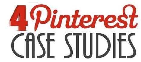 New Case Studies: How 4 Top Brands are Using Pinterest | Everything Pinterest | Scoop.it