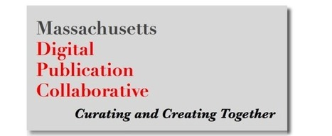 Massachusetts Digital Publication Collaborative | Curating Learning Resources | Scoop.it