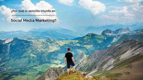 ¿Por qué lo sencillo triunfa en Social Media Marketing?   Community & Project Manager   Scoop.it