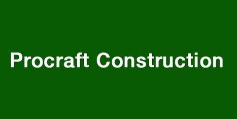 Procraft Construction | Procraft Construction | Scoop.it