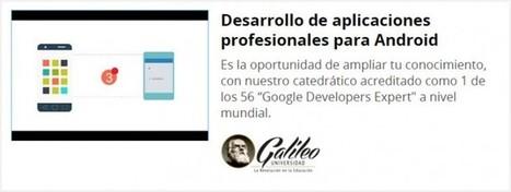Nuevo curso gratuito sobre desarrollo de apps para Android | Tecnología y conocimiento | Scoop.it