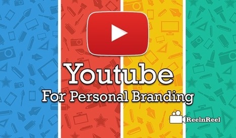 How to do Personal Branding on YouTube | Online Media Marketing | Scoop.it