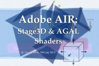 Presentation (Malaysia): Adobe AIR, Stage3D and AGAL Shaders.  19th July. | Everything about Flash | Scoop.it