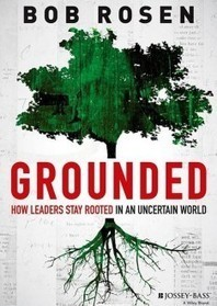 "Leaders: Learn How to Stay ""Grounded"" in an Uncertain World 