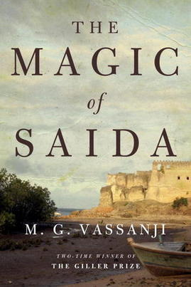 The Magic of Saida by M. G. Vassanji   World Literature Today   World Literature Forum   Scoop.it