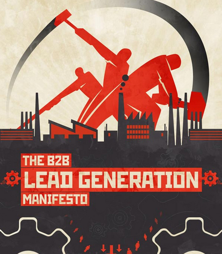 The B2B Lead Generation Manifesto [Infographic] - Unbounce