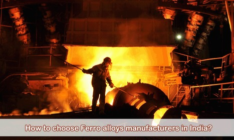 Get your one stop search engine for the right ferro alloys | Extraction industries in India | Scoop.it