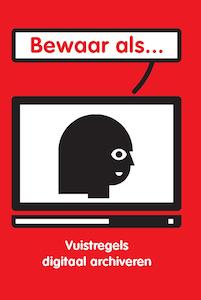 Bewaar als… | vuistregels digitaal archiveren | Mediawijsheid ed | Scoop.it