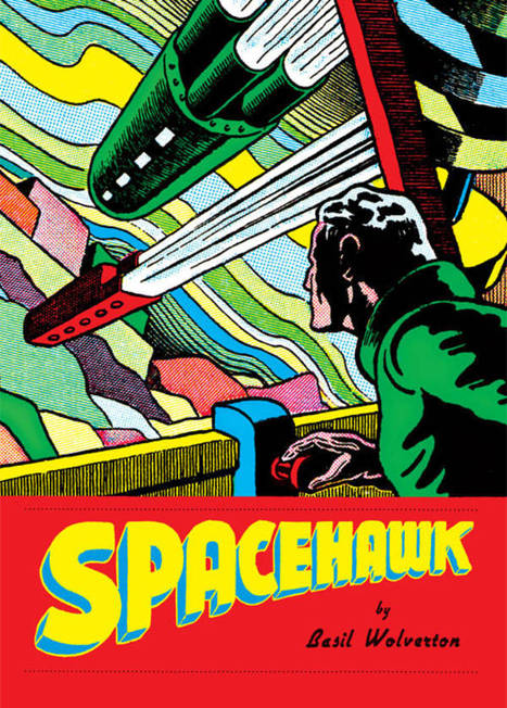 Spacehawk: the complete collection of Basil Wolverton's space crusader | Paraliteraturas + Pessoa, Borges e Lovecraft | Scoop.it