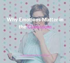Why Emotions Matter in the Classroom | Education Today and Tomorrow | Scoop.it