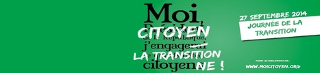 Collectif Transition Citoyenne - Moi Citoyen | Think outside the Box | Scoop.it