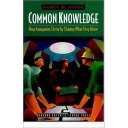 Common Knowledge: How Companies Thrive by Sharing What They Know | KnowledgeManagement | Scoop.it