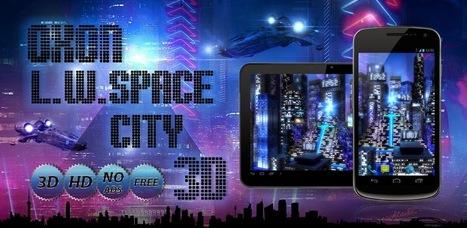 Space City Lite 3D LWP v1.1 - APK Pro World | APK Pro Apps | Scoop.it