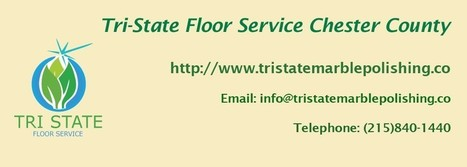 Hardwood Floor Polishing Companies in Chester County | Tri State Floor Service | Scoop.it