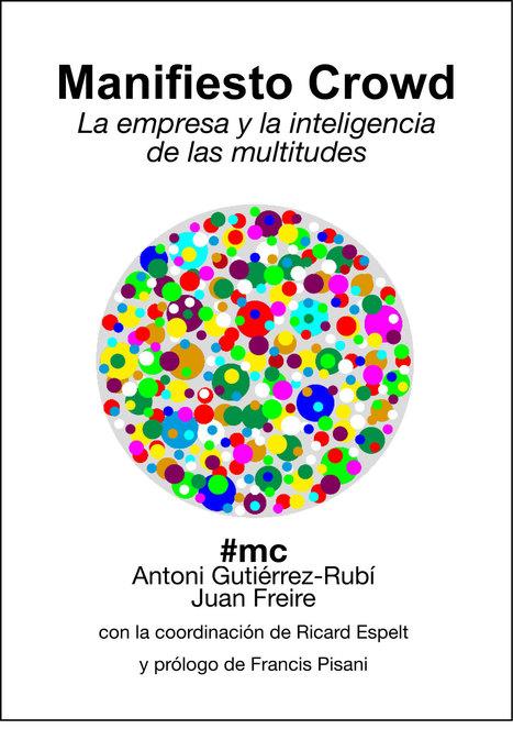 Manifiesto Crowd | Antoni Gutiérrez-Rubí & Juan Freire | Nova economia | Scoop.it