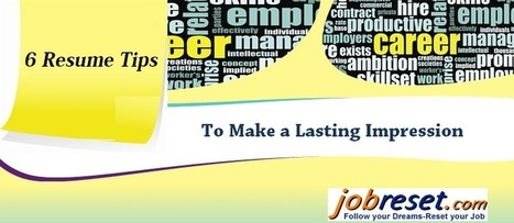6 Resume Tips to Make a Lasting Impression | Latest Government Jobs Opening in India | Scoop.it