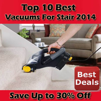 Top 10 Best Vacuums For Stair 2014 | R10reviews.com | BestList | Scoop.it
