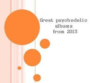 Great psychedelic albums from 2013 - Mugzmag - Music Reviews | Mugzmag music reviews | Scoop.it