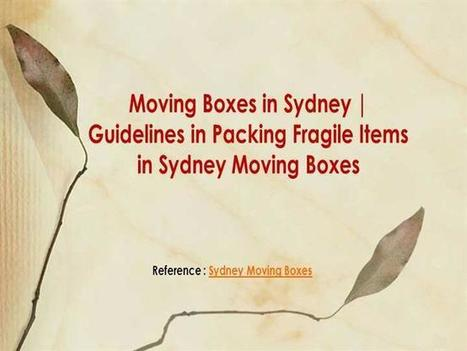 Moving Boxes in Sydney | Guidelines in Packing Fragile Items in Sydney Moving Boxes | Moving boxes | Scoop.it