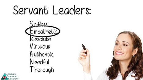 SERVANT Leaders are Empathetic | Empathy and Compassion | Scoop.it