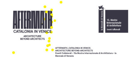 Cataluña en la XV Bienal de Venecia: Aftermath, Architecture beyond architects | retail and design | Scoop.it