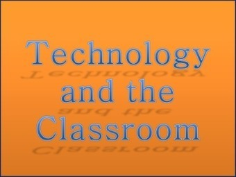 Technology and the Classroom (Part 1) « Teach Mary | Students and Digital Products | Scoop.it