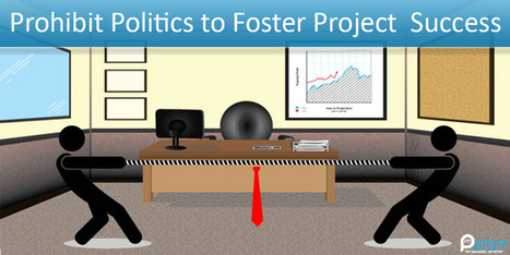 Keep Away With Politics To Elevate Project Success!! | Project Management software | Scoop.it