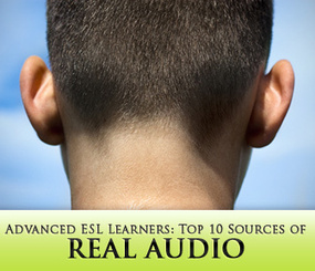 Top 10 Sources of Real Audio for Advanced ESL Learners | ESL (English as a Second Language) | Scoop.it