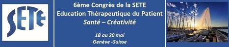6ème CONGRES DE LA SETE | Colloques, Congrès et Formations en éducation thérapeutique - UTEP Besançon | Scoop.it