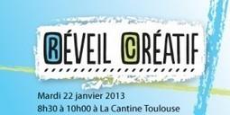 Réveil créatif #7 le 22 janvier 2013 dès 08H30 à La Cantine Toulouse | La Cantine Toulouse | Scoop.it