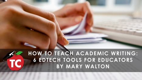 How to Teach Academic Writing: 6 EdTech Tools for Educators by @marywalton27 · TeacherCast Educational Broadcasting NetworkbyMary Walton | Edtech PK-12 | Scoop.it
