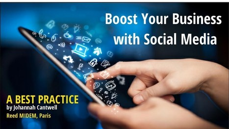 Boost Your Business with Social Media- REED MIDEM Best Practice | My Blog 2016 | Scoop.it