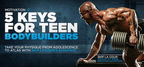 Bodybuilding.com - 5 Keys For Teen Bodybuilders   Fitness   Scoop.it