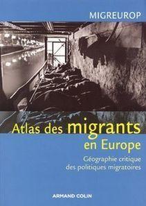Atlas des migrants en Europe. Géographie critique des politiques migratoires (Cafés géographiques) | Migrations dans le monde | Scoop.it