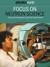 Focus on Neutron Science - Physics World | Nuclear Physics | Scoop.it