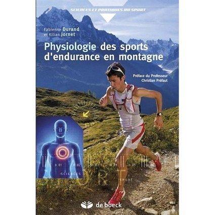 [Livre] Physiologie des sports d'endurance en montagne | Le Scoop it de la Course à Pied | Scoop.it