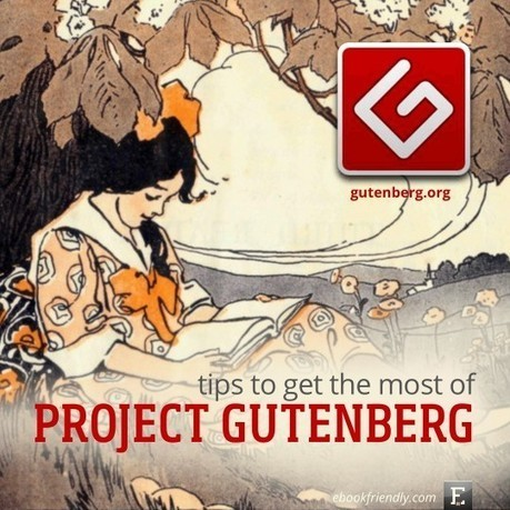 8 tips and tricks to get the most of Project Gutenberg | Information Literacy High School | Scoop.it