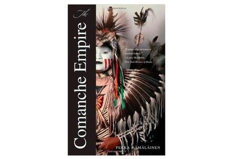 'The Comanche Empire': A book that changed how I understand our history | Brain Candy | Scoop.it