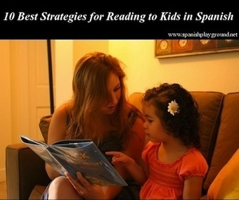 10 Best Strategies for Reading to Kids in Spanish | Preschool Spanish | Scoop.it